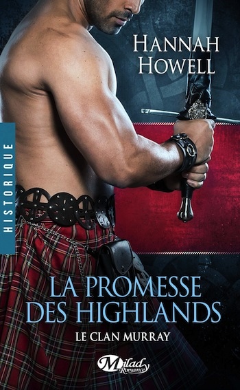 Le clan Murray - Tome 1 : La Promesse des Highlands de Hannah Howell 91bqh410