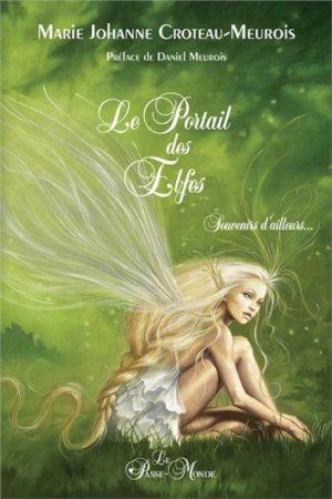 """EXTRAIT """"LE PORTAIL DES ELFES, SOUVENIRS D'AILLEURS"""" Marie Johanne Croteau-Meurois 97829210"""