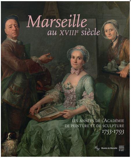 Marseille au XVIIIe siècle Les années de l'Académie Marsei10
