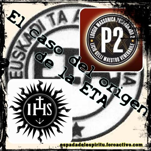 El caso del origen de la ETA: Logia P2 y la Compañia de Jesús Origen10
