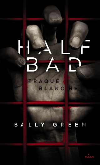 Half Bad - Tome 1 : Traque blanche de Sally Green 81cwqx10
