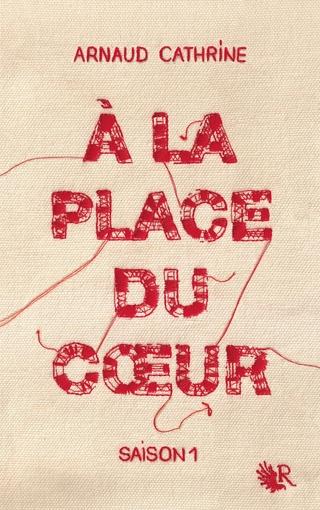 A la place du cœur d'Arnaud Cathrine A1rt9d10