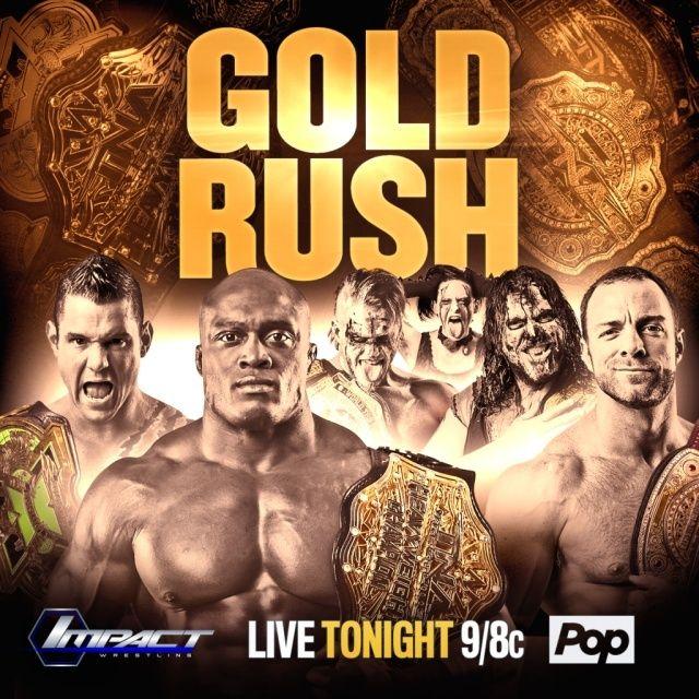 "[Résultats] Impact Wrestling ""Gold Rush"" du 14/06/2016 Goldru10"