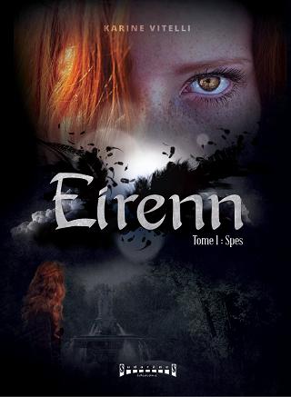EIRENN (TOME 01) SPES de Karine Vitelli Eirenn10