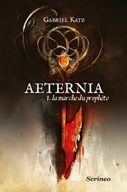 Aeternia - Tome 1 : La marche du prophète de Gabriel Katz Aetern13