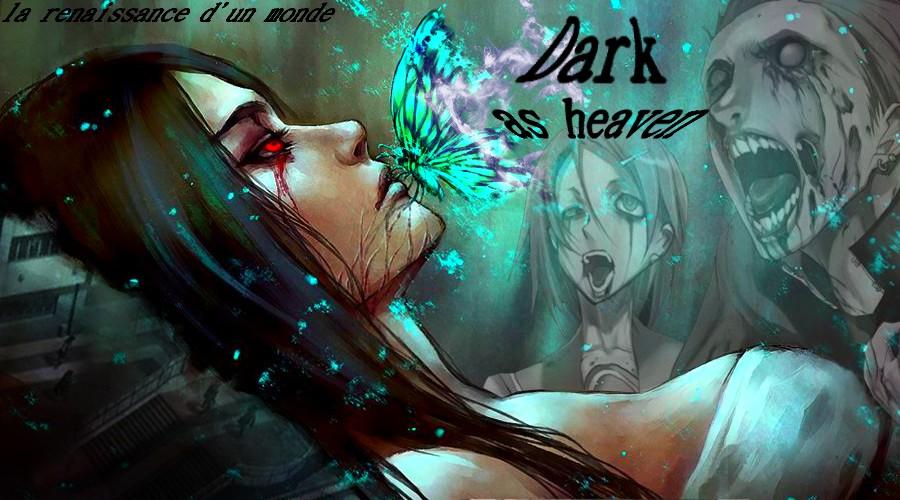 Dark as heaven