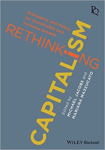 'Rethinking Capitalism' by Mariana Mazzucato (ed) and Michael Jacobs (ed) Rethin10