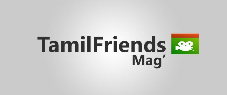TamilFriends Mag' : L'essentiel  Mag10