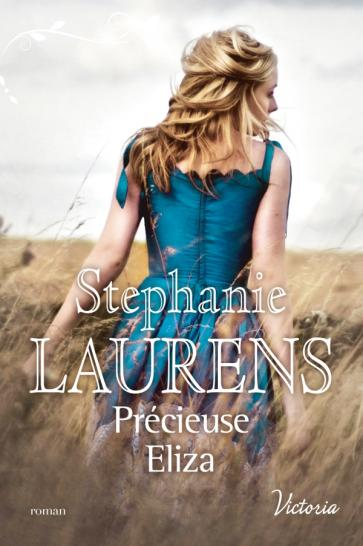 LAURENS Stéphanie - LA FIERTE DES SOEURS CYNSTER - Tome 2 : Précieuse Eliza Cynste10