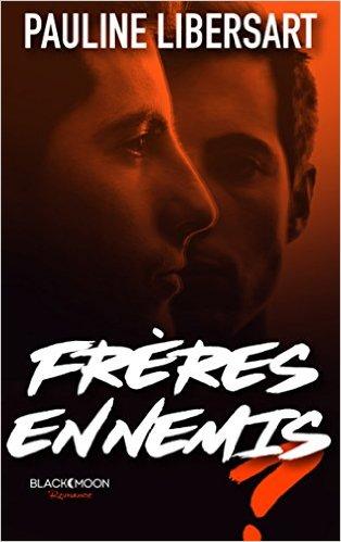 LIBERSART Pauline - Frères ennemis Fryres10