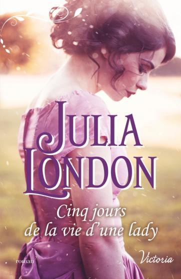 LONDON Julia - LES DEMOISELLES DE BECKINGTON - Tome 3 : Cinq jours de la vie d'une lady Jl310