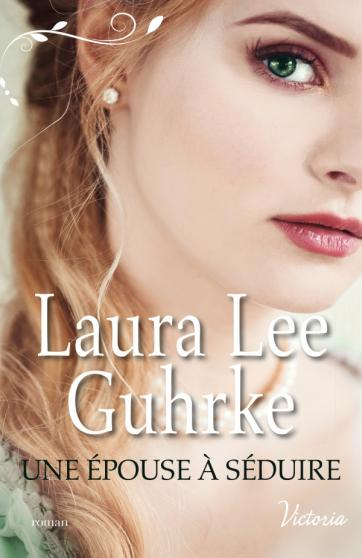 GUHRKE Laura Lee - LES HERITIERES AMERICAINES - Tome 2 : Une épouse à séduire Ll10