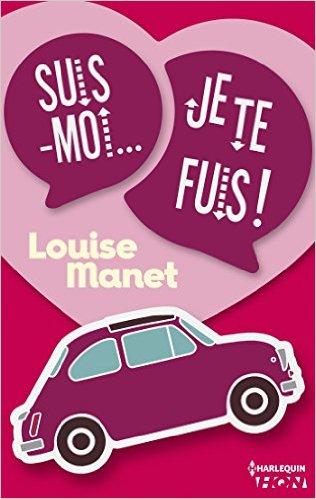 MANET Louise - Suis-moi, je te fuis ! Lm10