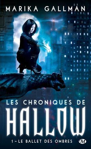 GALLMAN Marika - LES CHRONIQUES DE HALLOW - Tome 1 : Le Ballet des ombres Mg10