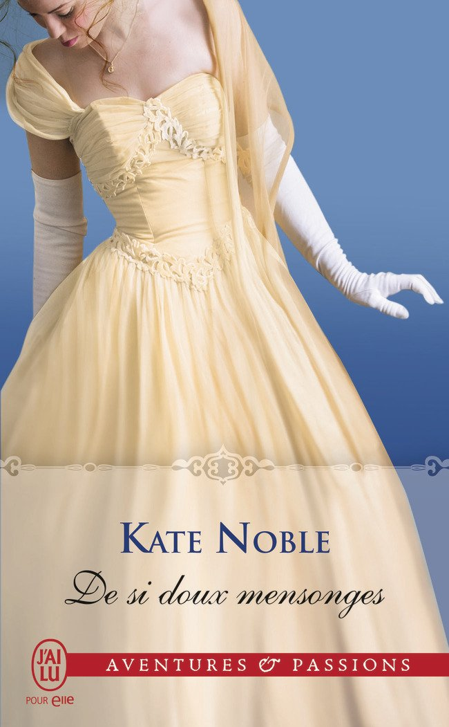 NOBLE Kate - De si doux mensonges Noble10
