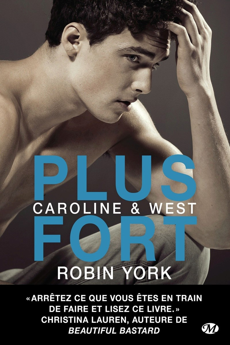 YORK Robin - CAROLINE & WEST - Tome 2 : Plus fort Plus_f10