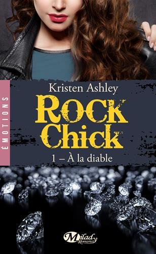 ASHLEY Kristen - ROCK CHICK - Tome 1 : À  la diable Rock_c10