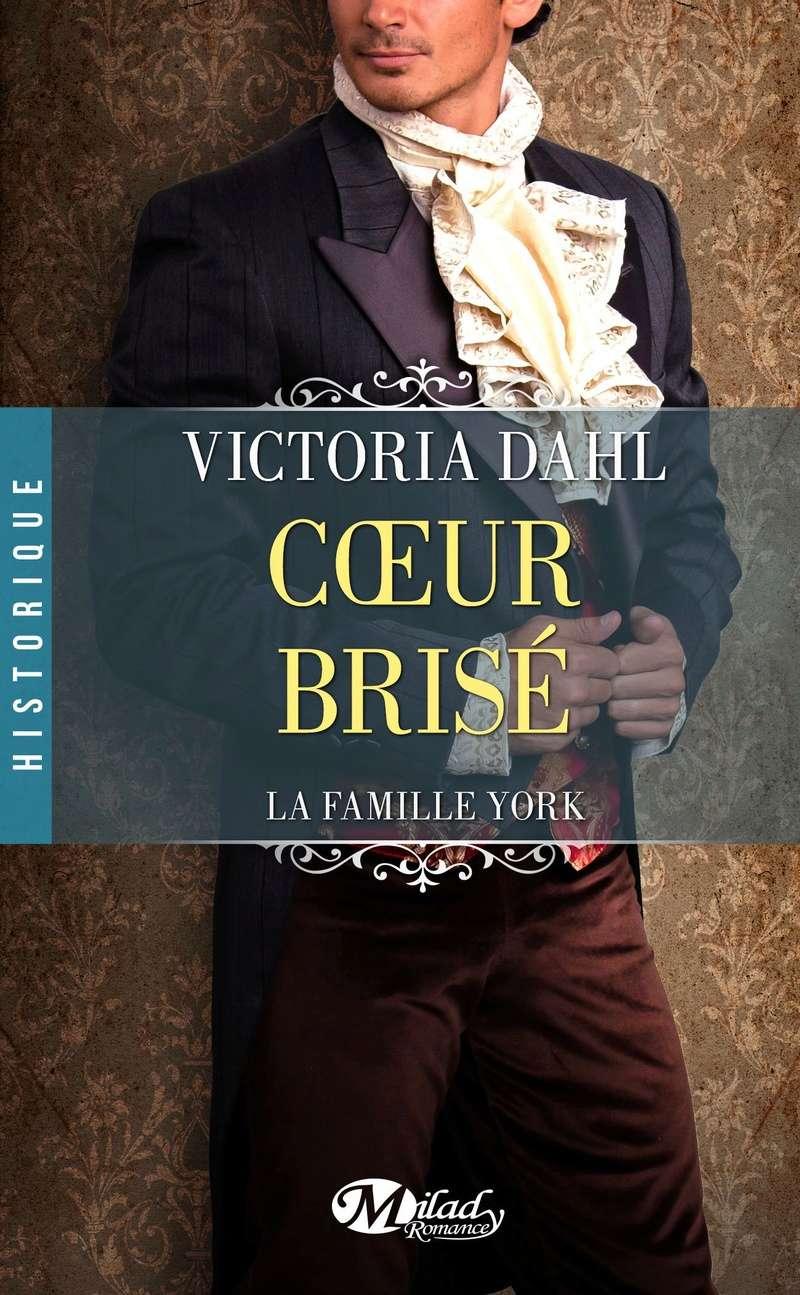 DAHL Victoria - LA FAMILLE YORK - Tome 2 : Coeur Brisé Vd10