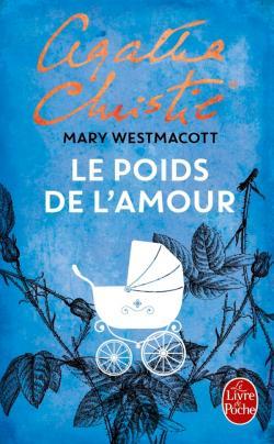 Le poids de l'amour de Mary Westmacott (Agatha Christie) Le_poi10