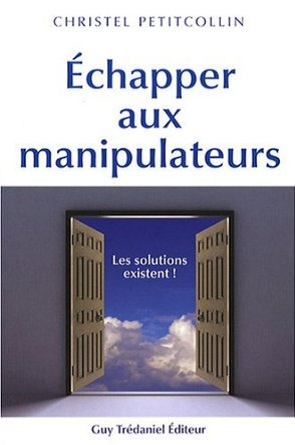 Echapper aux manipulateurs - Christel Petitcollin
