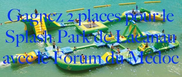 Tirage au sort pour gagner 2 places pour le Splash Park de Lacanau Accuei10
