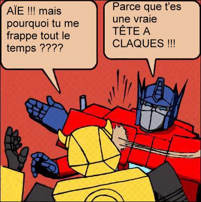 [Mini-Jeu] Générateur de Meme - Imaginez le dialogue - Optimus gifle Bumblebee/Bourdon! - Page 2 Jeumot13
