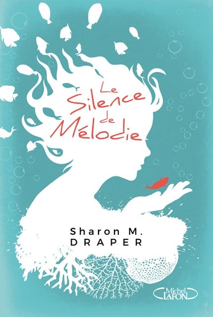 [M. Draper, Sharon] Le silence de Mélodie Couv5610