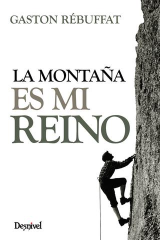 LITERATURA DE MONTAÑA: Libros escritos por alpinistas y montañeros sobre sus logros y modo de vida 97884910