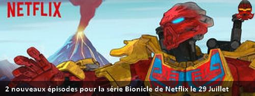 [Culture] 2 nouveaux épisodes pour la série Bionicle de Netflix le 29 juillet  Bannet10