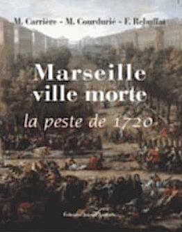 Marseille ville morte : la peste de 1720 1540-110