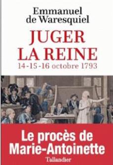 Waresquiel - Juger la reine. Essai de Emmanuel de Waresquiel 1540-111