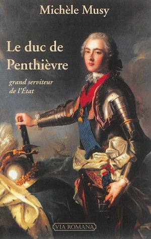Biographie : Le duc de Penthièvre, de Michèle Musy 97823710