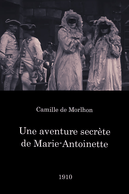 Une Aventure Secrète de Marie-Antoinette, avec Yvonne Mirval (Camille Morlhon - 1910) Rdmo0r10