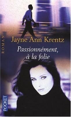 Passionnément, à la folie de Jayne Ann Krentz Passio13