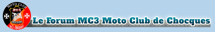 Le Forum MC3 Moto Club de Chocques
