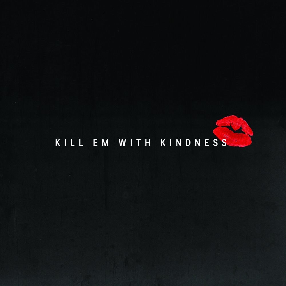 Portada oficial para Kill Em With Kindness 2zsv9f11