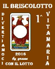 VINCITORI del Briscolotto 2016 sono: VITA MARIA, MAXI e GABRI Brisco26
