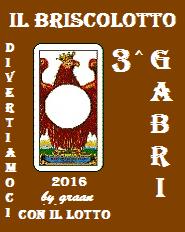 VINCITORI del Briscolotto 2016 sono: VITA MARIA, MAXI e GABRI Brisco28
