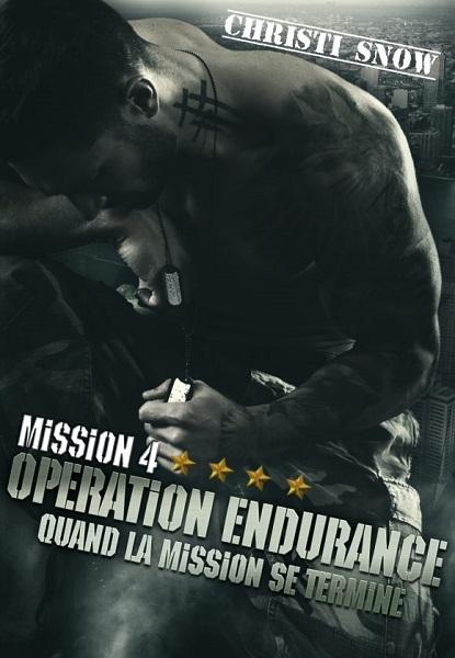 Quand la mission se termine - Tome 4 : Opération endurance de Christi Snow Hh10