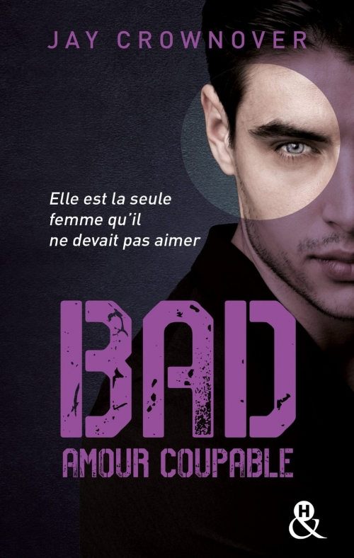[Jay Crownover] Bad, tome 3 : Amour coupable Couv4611