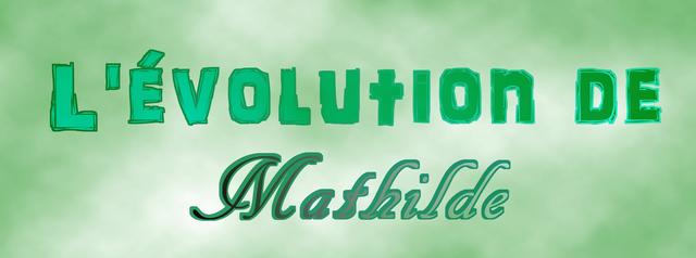 [Abandon] L'évolution de Mathilde L_yvol10