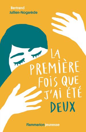LA PREMIERE FOIS QUE J'AI ETE DEUX de Bertrand Jullien-Nogarède 97820810