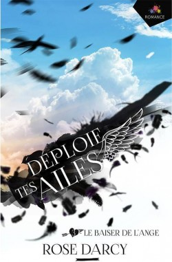 Darcy Rose - Déploie tes ailes, tome 3 : Le baiser de l'ange Deploi11