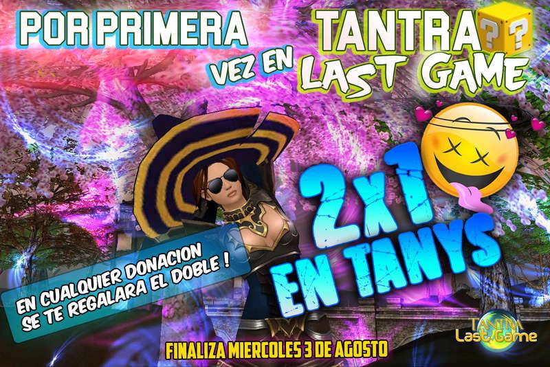 Llego el 2x1 a Last Game !! Tantra12