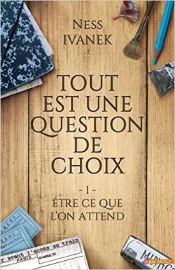 Ness Ivanek - Tout est une question de choix, T. 1: Être ce que l'on attend Tout-e10