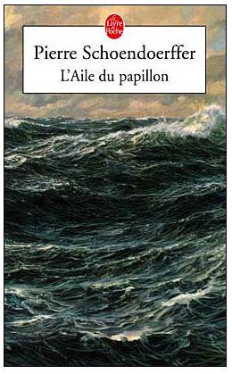 L'Aile du papillon - Pierre Schoendoerffer - Le Livre de Poche Captur10
