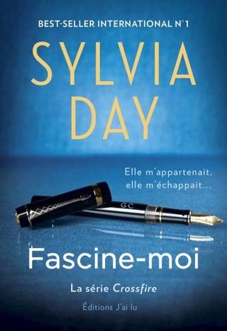 CROSSFIRE (Tome 4) FASCINE-MOI de Sylvia Day 1507-110