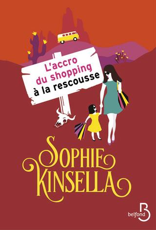 L'ACCRO DU SHOPPING (Tome 08) L'ACCRO DU SHOPPING A LA RESCOUSSE de Sophie Kinsella 97827110