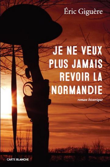 Je ne veux plus jamais revoir la Normandie 17726110