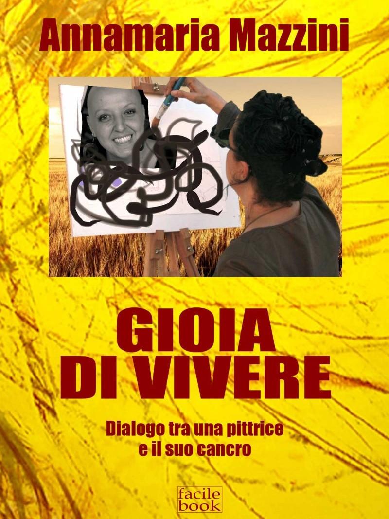 GIOIA DI VIVERE, dialogo tra una pittrice e il suo cancro Copert12